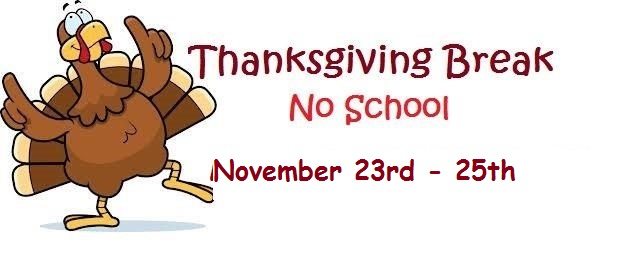 Thanksgiving Break No School November 23 to 25th